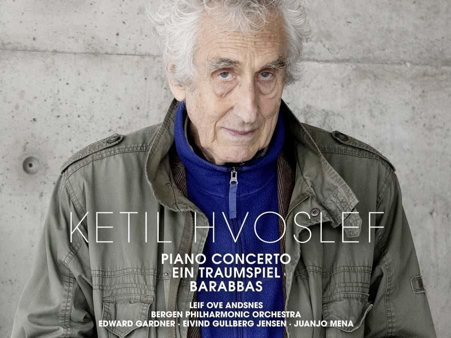 Ketil Hvoslef: Piano Concerto; Ein Traumspiel; Barabbas